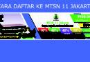 Cara Daftar Ke MTsN 11 Jakarta