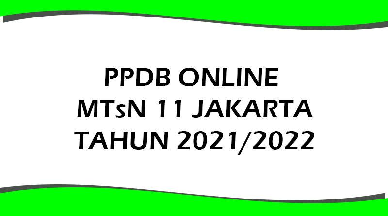 Prosedur Pelaksanaan PPDB Tahun 2021/2022 MTsN 11 Jakarta